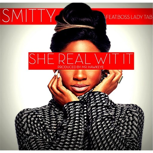 Smitty альбом She Real Wit It (feat. Boss Lady Tab)