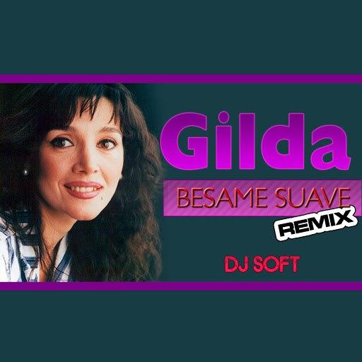 Gilda альбом Besame Suave (Remix)