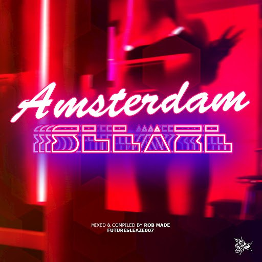 Rob Made альбом #ADE Amsterdam Sleaze (Mixed & Compiled by Rob Made)