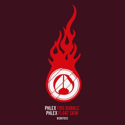 Phlex альбом Fire Bubbles / Float Skin