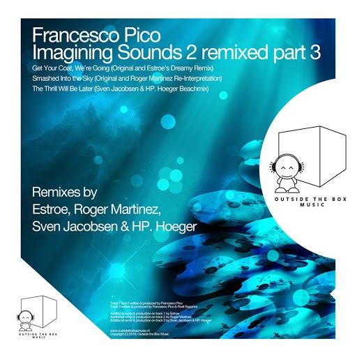 francesco pico альбом Imagining Sounds 2 Remixed Part 3