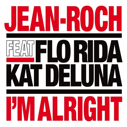 Jean-Roch альбом I'm Alright feat. Flo Rida & Kat Deluna