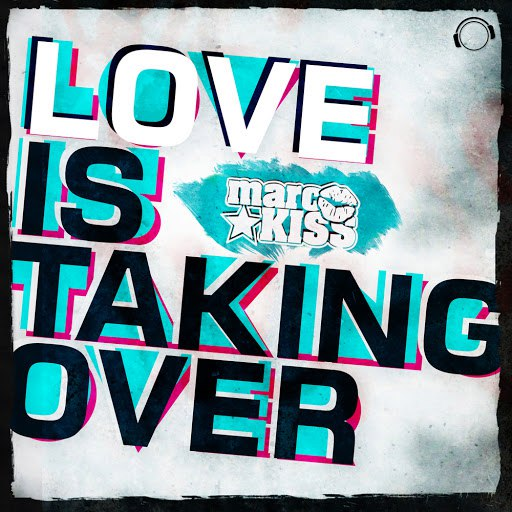Marc Kiss альбом Love Is Taking Over (Remix Bundle)