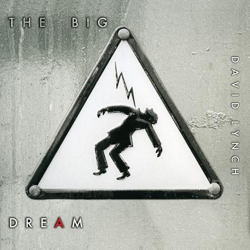 David Lynch альбом The Big Dream