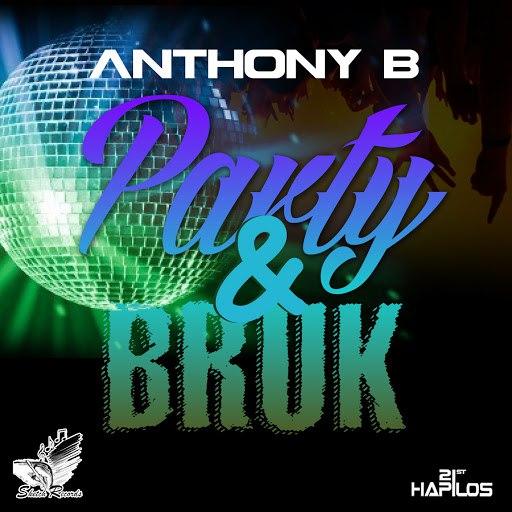 Anthony B альбом Party & Broke