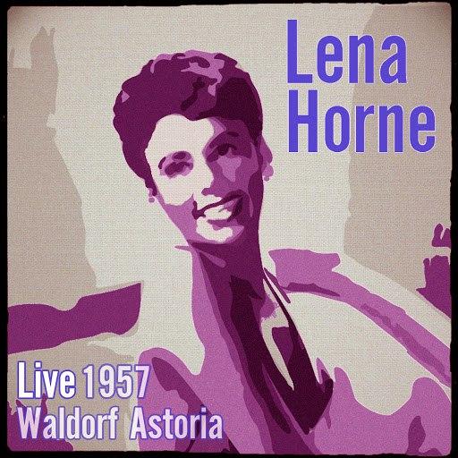 Альбом Lena Horne Live 1957 Waldorf Astoria (Stereo)