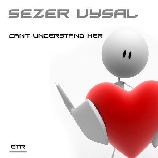 Sezer Uysal альбом Can't Understand Her