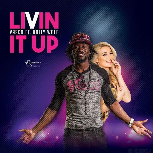 Vasco альбом Livin' it up (feat. Holly Wolf)