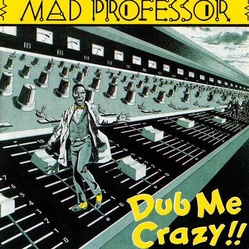 Mad Professor альбом Dub Me Crazy!!