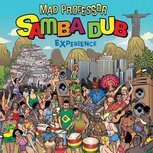 Альбом Mad Professor The Samba Dub Experience