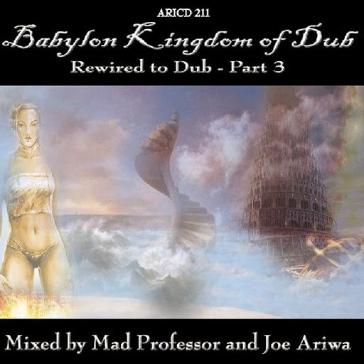 Mad Professor альбом Babylon Kingdom Of Dub… Rewired To Dub!! Part 3