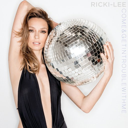 Ricki-Lee альбом Come & Get In Trouble With Me
