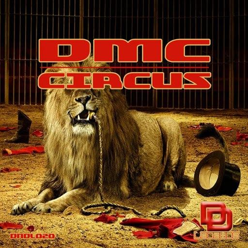 DMC альбом Circus (Original Mix)