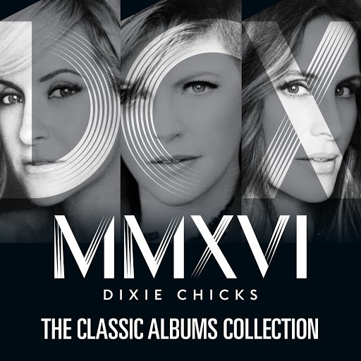 Dixie Chicks альбом The Classic Albums Collection