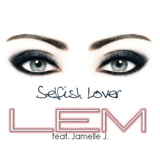 Lem альбом Selfish Lover (feat. Jamelle J.)