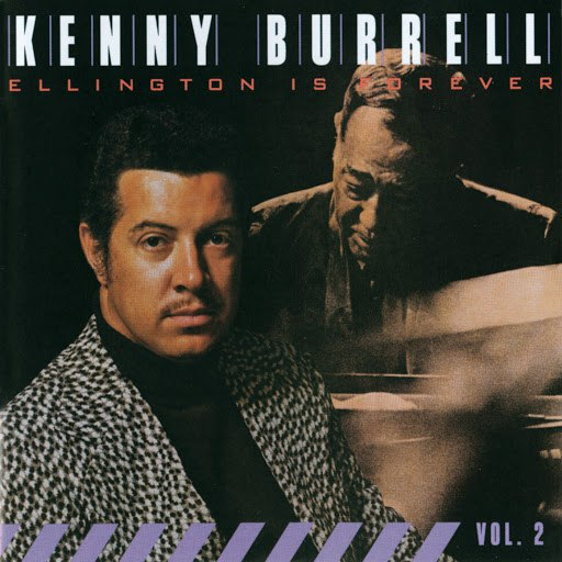 Kenny Burrell альбом Ellington Is Forever, Vol. 2