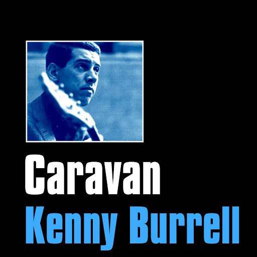 Kenny Burrell альбом Caravan