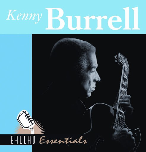 Kenny Burrell альбом Ballad Essentials