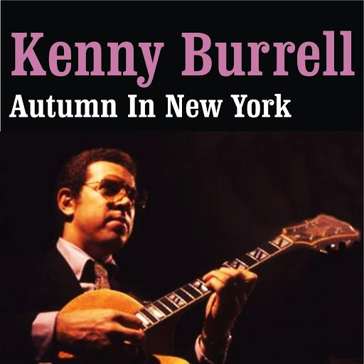 Kenny Burrell альбом Autumn in New York