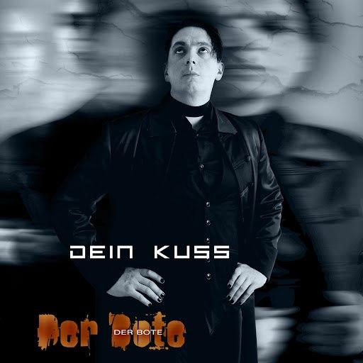 Der Bote альбом Dein Kuss