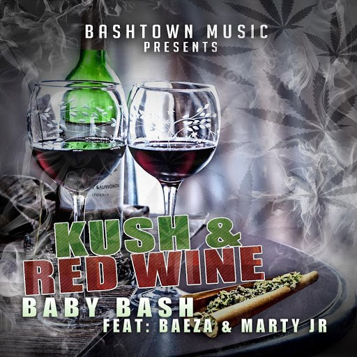 Baby Bash альбом Kush N Red Wine (feat. Baeza & Marty JR)