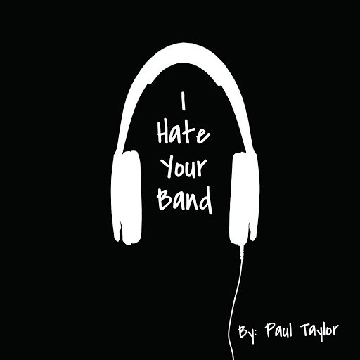 Paul Taylor альбом I Hate Your Band