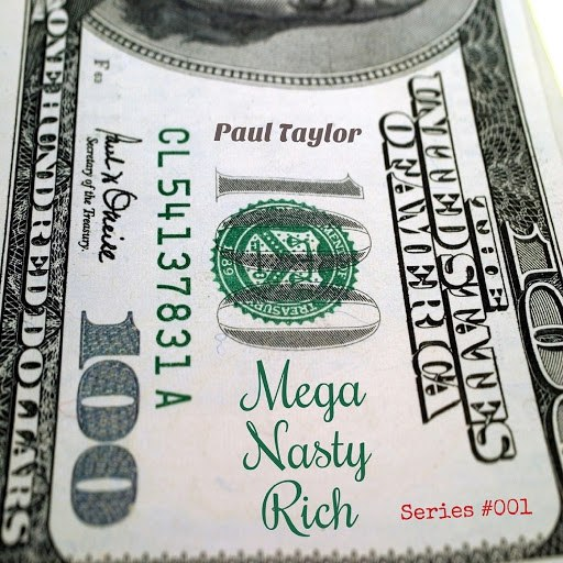 Paul Taylor альбом Mega Nasty Rich (Series #001) - EP