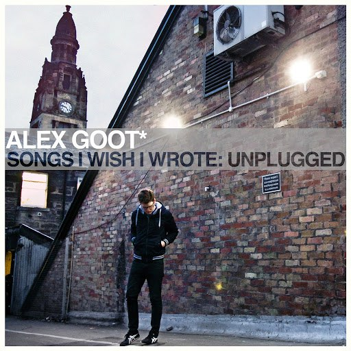 Alex Goot альбом Songs I Wish I Wrote: Unplugged (Acoustic)