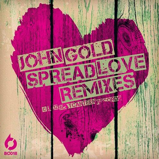 John Gold альбом Spread Love (Remixes)