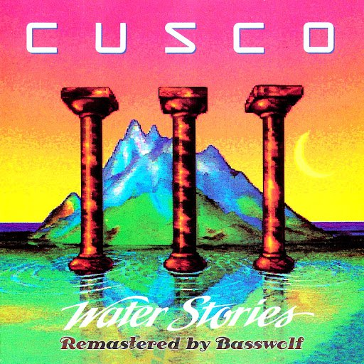 Cusco альбом Water Stories (Remastered By Basswolf)