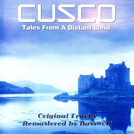 Cusco альбом Tales from a Distant Land (Remastered by Basswolf)