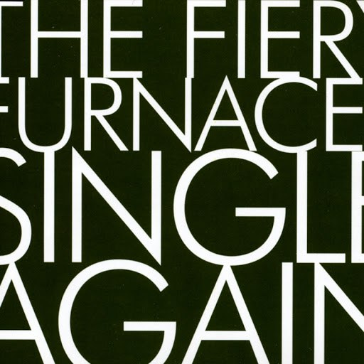 The Fiery Furnaces альбом Single Again