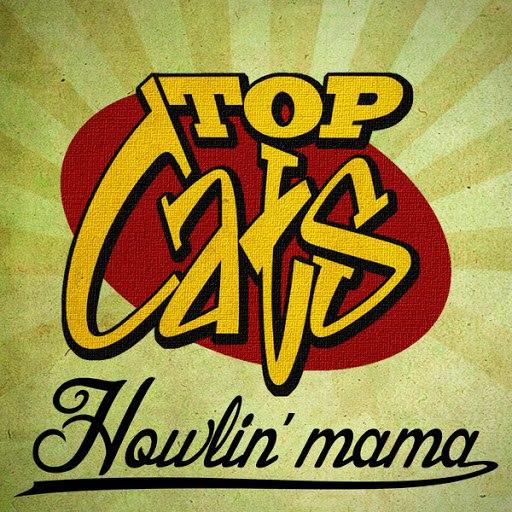 Top Cats альбом Howlin' Mama