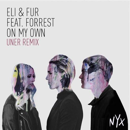 Forrest альбом On My Own (Uner Remix)