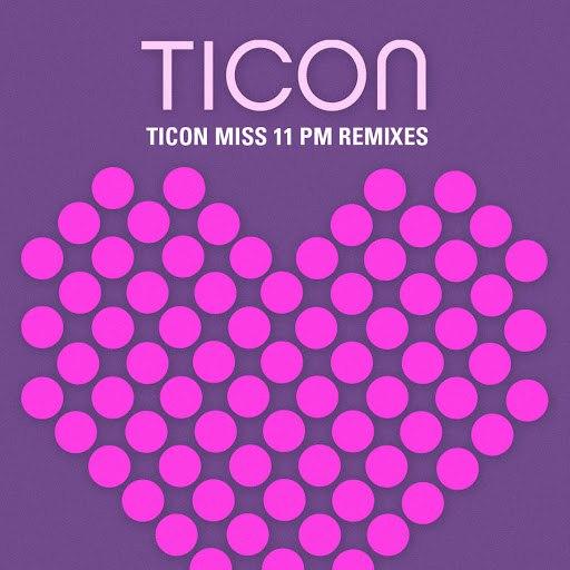 Ticon альбом Miss 11 PM Remixes