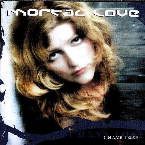 Mortal Love альбом I Have Lost