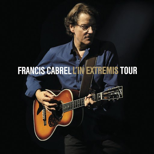 Francis Cabrel альбом L'In Extremis Tour (Live)