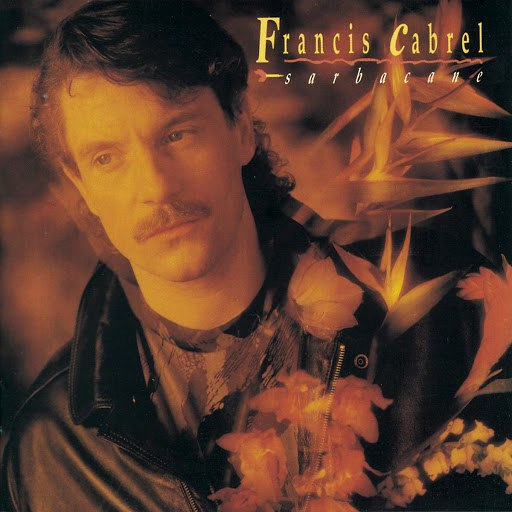 Francis Cabrel альбом Sarbacane