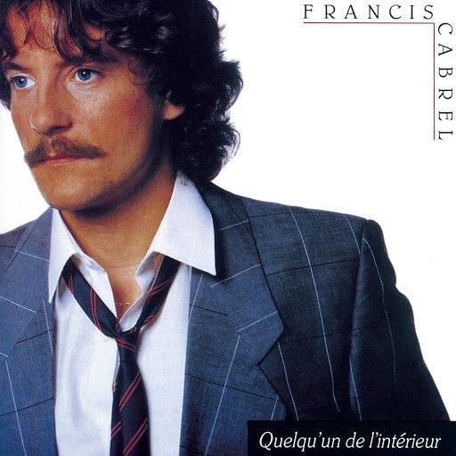 Francis Cabrel альбом Quelqu'un de l'intérieur