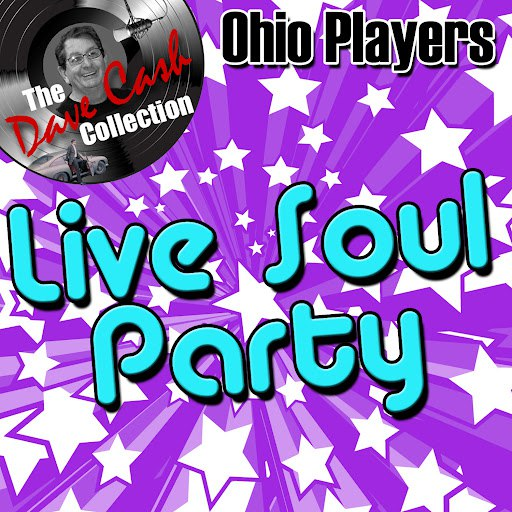 Ohio Players альбом Live Soul Party - [The Dave Cash Collection]