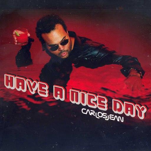 Carlos Jean альбом Have A Nice Day