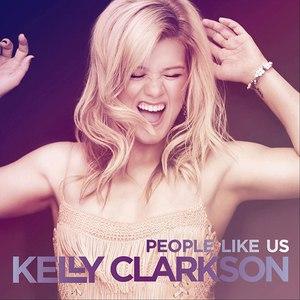 Kelly Clarkson альбом People Like Us
