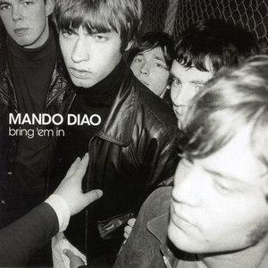 Mando Diao альбом Bring 'Em In