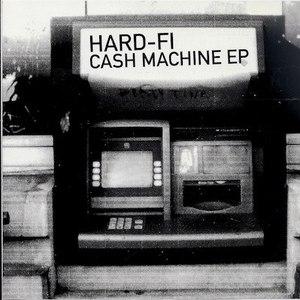 Hard-Fi альбом Cash Machine EP