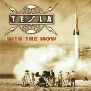 Tesla альбом Into The Now