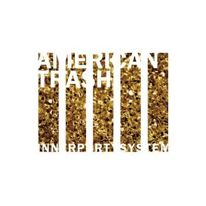 Innerpartysystem альбом American Trash - EP