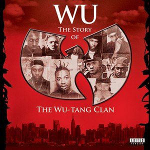 Wu-Tang Clan альбом Wu: The Story Of The Wu-Tang Clan