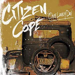 Citizen Cope альбом One Lovely Day