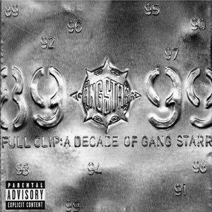 Gang Starr альбом Full Clip: A Decade Of Gang Starr