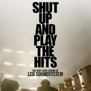 LCD Soundsystem альбом Shut Up And Play The Hits